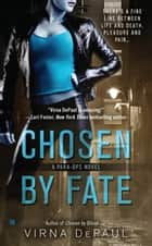 Chosen by Fate ebook by Virna DePaul