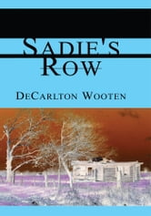 Sadie's Row ebook by DeCarlton Wooten