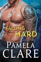 Falling Hard ebook by Pamela Clare