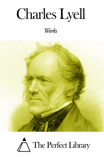 Works of Charles Lyell ebook by Charles Lyell