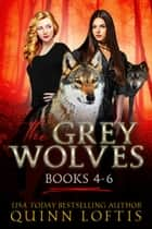 The Grey Wolves Series Books 4-6 ebook by