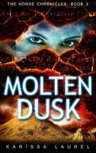 Molten Dusk ebook by Karissa Laurel