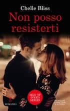 Non posso resisterti ebook by Chelle Bliss