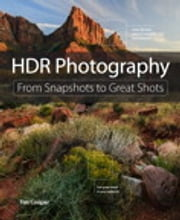 HDR Photography - From Snapshots to Great Shots ebook by Tim Cooper