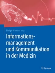 Informationsmanagement und Kommunikation in der Medizin ebook by Kobo.Web.Store.Products.Fields.ContributorFieldViewModel