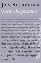 Witte chrysanten ebook by Jan Siebelink