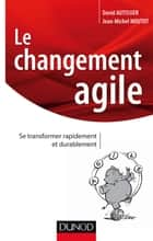 Le changement agile - Se transformer rapidement et de manière durable eBook by David Autissier, Jean-Michel Moutot