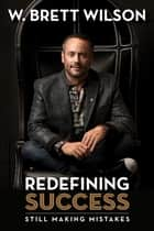 Redefining Success ebook by W Brett Wilson
