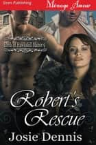 Robert's Rescue ebook by Josie Dennis