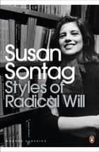 Styles of Radical Will eBook by Susan Sontag