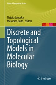 Discrete and Topological Models in Molecular Biology ebook by
