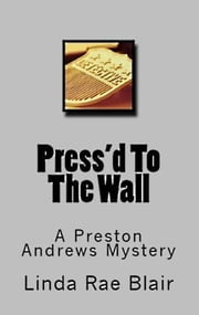 Press'd To The Wall ebook by Linda Rae Blair