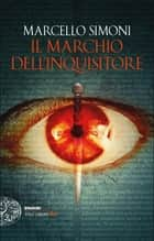 Il marchio dell'inquisitore ebook by Marcello Simoni