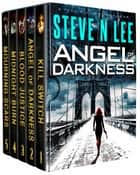 Angel of Darkness Action Thriller Box Set Books 01-05: Action-Packed Revenge & Gripping Vigilante Justice ebook by Steve N. Lee