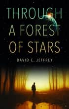 Through a Forest of Stars ebook by