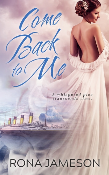 Come Back to Me ebook by Rona Jameson