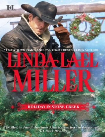 Holiday in Stone Creek: A Stone Creek Christmas (A Stone Creek Novel, Book 4) / At Home in Stone Creek (A Stone Creek Novel, Book 6) (Mills & Boon M&B) ebook by Linda Lael Miller