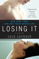 Losing It ebook by Cora Carmack