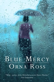 Blue Mercy - An Irish Family Drama ebook by Orna Ross