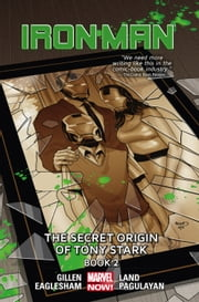 Iron Man Vol. 3: The Secret Origin of Tony Stark Book 2 ebook by Kieron Gillen,Greg Land,Dale Eaglesham