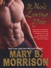 Who's Loving You ebook by Morrison, Mary B.