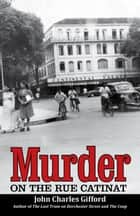 Murder on the Rue Catinat ebook by John Charles Gifford