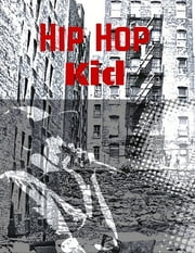 Hip Hop Kid ebook by Julius Green