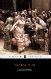 Daniel Deronda ebook by George Eliot, Terence Cave, Terence Cave