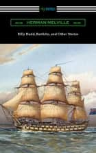Billy Budd, Bartleby, and Other Stories ebook by Herman Melville