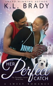 Her Perfect Catch - A Novella ebook by K.L. Brady