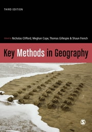 Key Methods in Geography ebook by Nicholas Clifford, Professor Meghan Cope, Thomas W. Gillespie,...