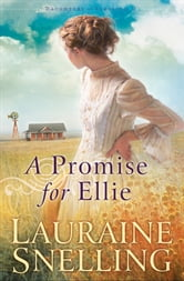 Promise for Ellie, A (Daughters of Blessing Book #1) ebook by Lauraine Snelling