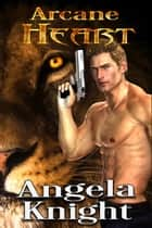 Arcane Heart ebook by Angela Knight