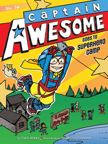 Captain Awesome Goes to Superhero Camp ebook by Stan Kirby