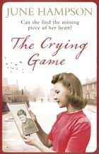 The Crying Game ebook by June Hampson