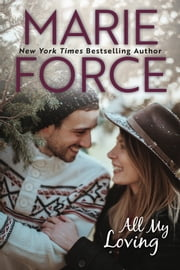 All My Loving (Butler, Vermont Series, Book 5) ebook by Marie Force