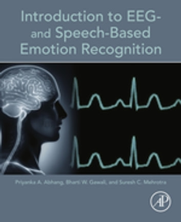 Introduction to EEG- and Speech-Based Emotion Recognition ebook by Priyanka A. Abhang,Bharti W. Gawali,Suresh C. Mehrotra