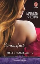 Hell's Horsemen (Tome 2) - Imparfait ebook by Madeline Sheehan, Anne Michel
