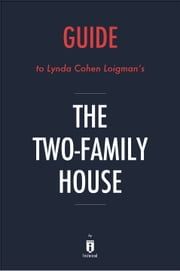 Guide to Lynda Cohen Loigman's The Two-Family House by Instaread ebook by Instaread