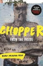 "From the Inside: Chopper 1 電子書 by Mark Brandon ""Chopper"" Read"