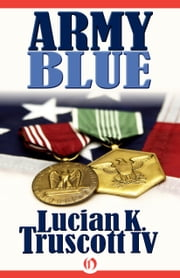 Army Blue ebook by Lucian K. Truscott IV