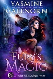 Fury's Magic - Fury Unbound, #2 ebook by Yasmine Galenorn