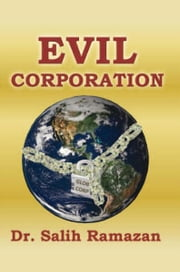 EVIL CORPORATION ebook by Dr. Salih Ramazan