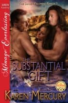 The Substantial Gift ebook by Karen Mercury