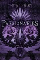 Passionaries ebook by Tonya Hurley