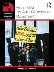 Rethinking the Asian American Movement ebook by Daryl Joji Maeda
