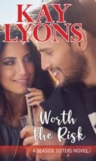 Worth The Risk ebook by Kay Lyons