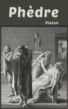 Phèdre ebook by Platon, Victor Cousin