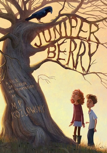 Juniper Berry ebook by M. P. Kozlowsky