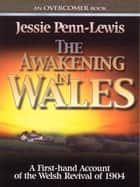 The Awakening in Wales ebook by Jessie Penn-Lewis